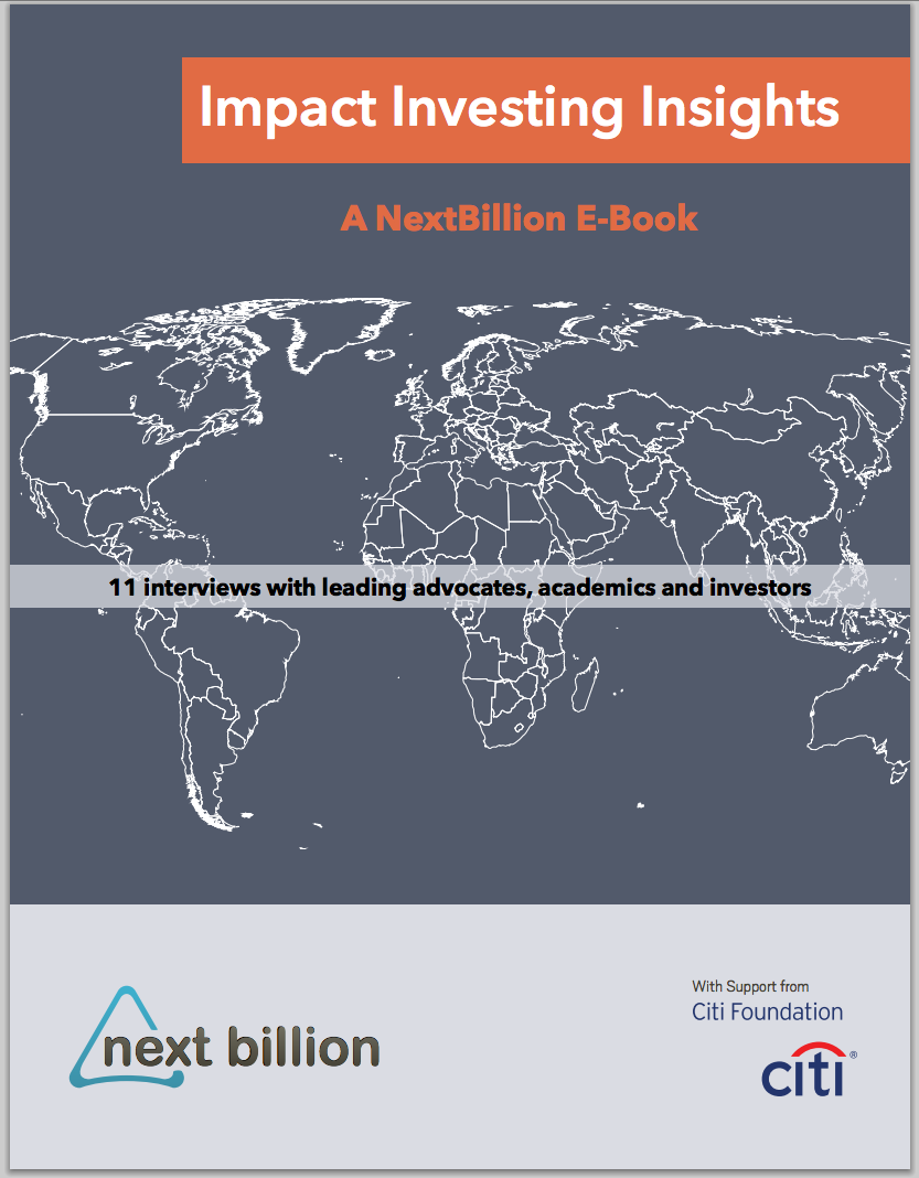 Announcing NextBillion's Latest E-book (and the first from NextBillion Financial Innovation): A compilation of posts and videos from our Impact Investing Insights series