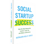 Key Strategies for 'Social Startup Success': A Q&A with Spark Co-founder Kathleen Kelly Janus