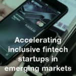 Creating an Inclusive Fintech Ecosystem? Here Are Three Facts Accelerators Should Consider