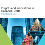 Announcing the Latest NextBillion E-book: Insights and Innovations in Financial Health