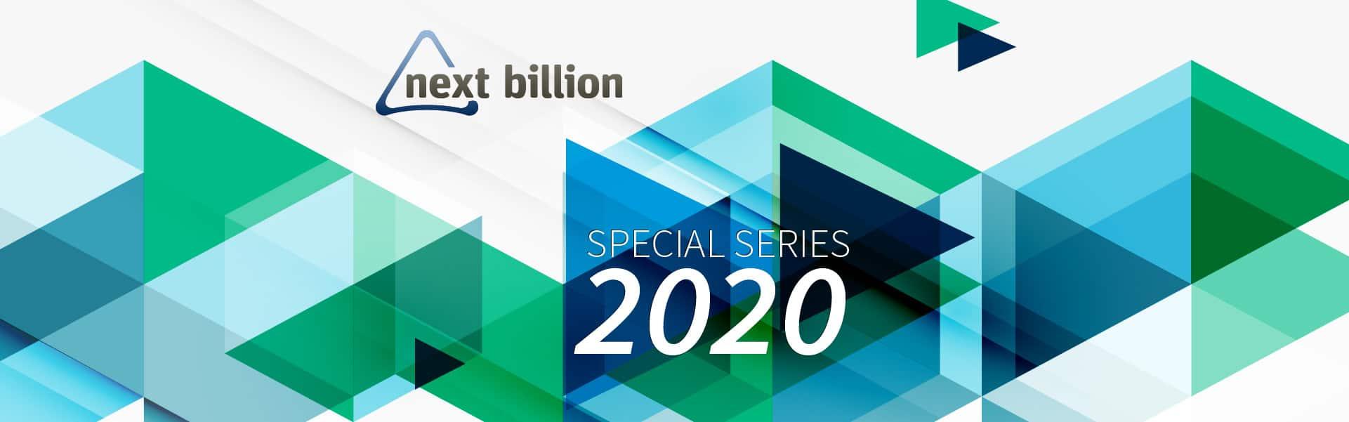 NextBillion's Special Series 2020